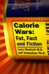 Calorie Wars: Fat, Fact and Fiction