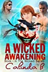 A Wicked Awakening by Calinda B.