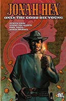 Jonah Hex: Only the Good Die Young v. 4 (Jonah Hex)