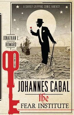 The Fear Institute (Johannes Cabal, #3)