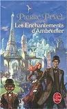 Les Enchantements d'Ambremer (Le Paris des Merveilles, #1)
