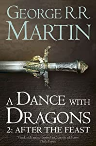 A Dance with Dragons 2: After the Feast (A Song of Ice and Fire, #5, Part 2 of 2)