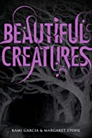 Beautiful Creatures (Beautiful Creatures, #1)