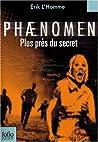 Plus Près Du Secret (Phaenomen, #2)