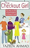 The Checkout Girl: My Life on the Supermarket Conveyor Belt