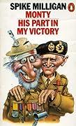 Monty: His Part In My Victory (War Memoirs, #3)