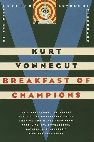Breakfast of Champions by Kurt Vonnegut Jr.