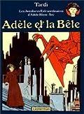 Adèle et la Bête (Adèle Blanc-Sec #1)