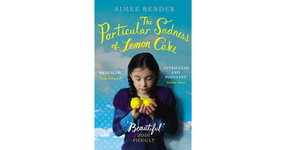 the particular sadness of lemoncake The particular sadness of lemon cake, by aimee bender if you are what you eat, what happens when someone else eats what you are in aimee bender's latest novel, the.