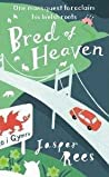Bred of Heaven: One man's quest to reclaim his Welsh roots