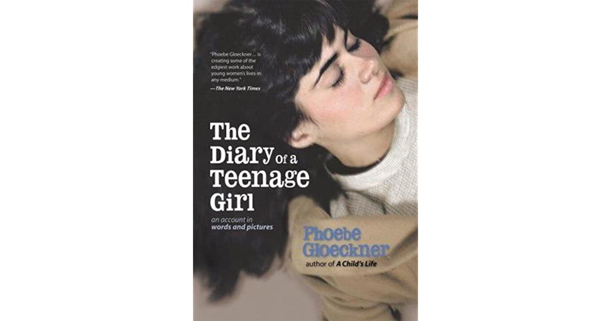 The Diary of a Teenage Girl: An Account in Words and Pictures by Phoebe  Gloeckner