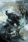 The Curious Case of the Clockwork Man by Mark Hodder