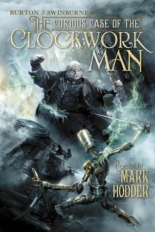 The Curious Case of the Clockwork Man (Burton & Swinburne, #2)