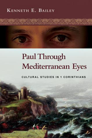 Paul Through Mediterranean Eyes by Kenneth E. Bailey