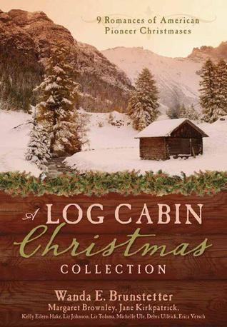 A Log Cabin Christmas 9 Historical Romances during American Pioneer Christmases