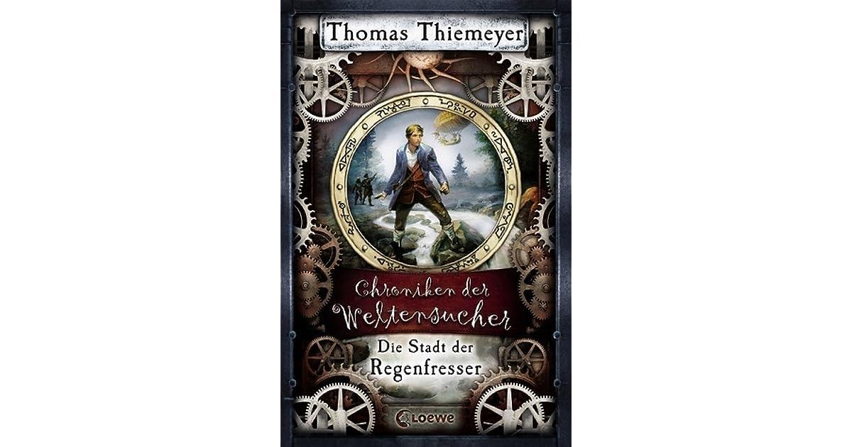 Die stadt der regenfresser by thomas thiemeyer for Chroniken der weltensucher