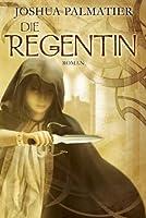 Die Regentin (Throne of Amenkor, #2)