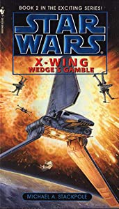 Wedge's Gamble (Star Wars: X-Wing, #2)