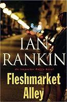 Fleshmarket Alley (Inspector Rebus, #15)