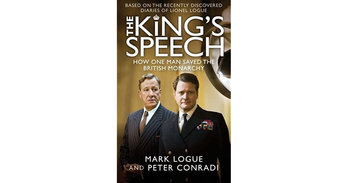 The King's Speech: How One Man Saved the British Monarchy by