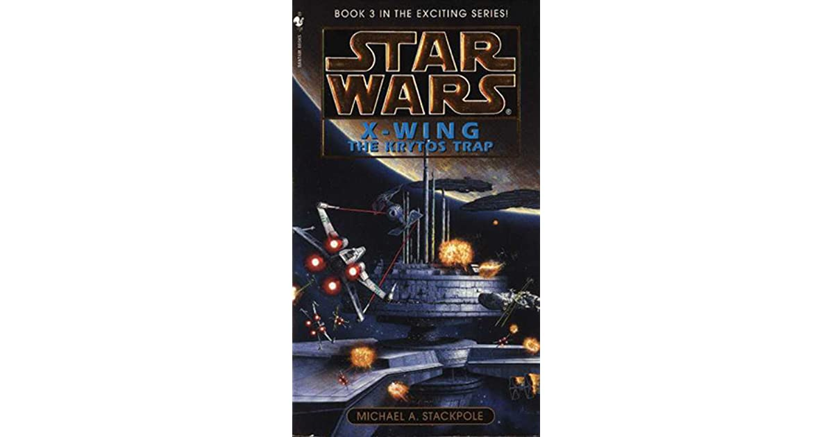 the krytos trap star wars legends x wing stackpole michael a