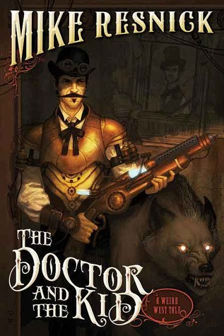 The Doctor and the Kid (Weird West Tales, #2)