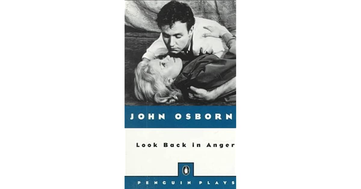 essays on look back in anger Look back in anger is loosely based on their tumultuous relationship osborne wrote it in 17 days while on vacation, and it was first produced in 1956 the production catapulted the 26-year-old osborne to fame, and ushered in a new era of british theater showcasing working class protagonists in the contemporary, post-world war 2, era.