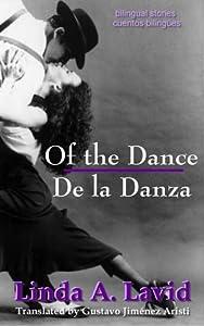 Of the Dance/De la Danza (English & Spanish Edition) (A Dual Language Book)
