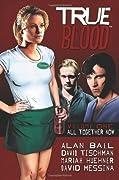 True Blood: All Together Now (True Blood Comics, #1)