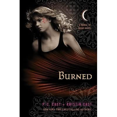 Burned (House of Night, #7) by P C  Cast