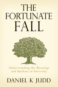 Fortunate Fall: Understanding the Blessings and Burdens of Adversity
