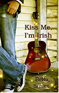 Kiss Me, I'm Irish (Tennessee Waltz, #1)