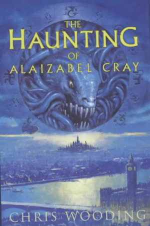 Ebook The Haunting Of Alaizabel Cray By Chris Wooding