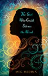 Download ebook The Girl Who Could Silence the Wind by Meg Medina
