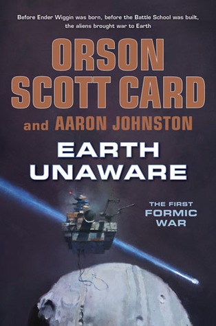 Earth Unaware (The First Formic War, #1)