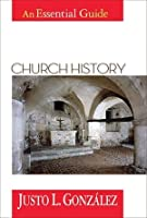 Church History: An Essential Guide (Essential Guides)