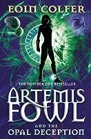 Artemis Fowl and the Opal Deception (Artemis Fowl, #4)