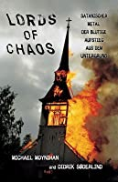 a review of the book lords of chaos the bloody rise of the satanic metal underground by michael moyn Lords of chaos: the bloody rise of the satanic metal underground new edition - kindle edition by michael moynihan, didrik soderlind download it once and read it on.
