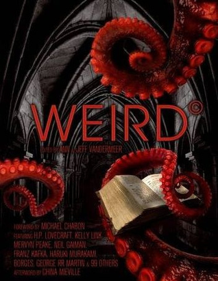 The Weird by Jeff VanderMeer