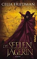 Die Seelenjägerin (The Magister Trilogy, #1)