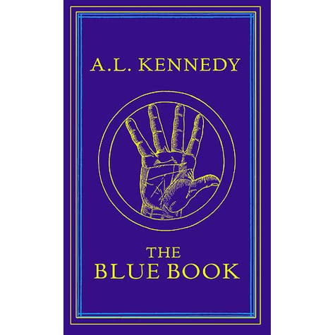 The Blue Book by A L  Kennedy