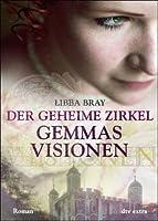 Gemmas Visionen (Der geheime Zirkel, #1)