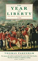 The Year Of Liberty: History Of The Great Irish Rebellion Of 1798