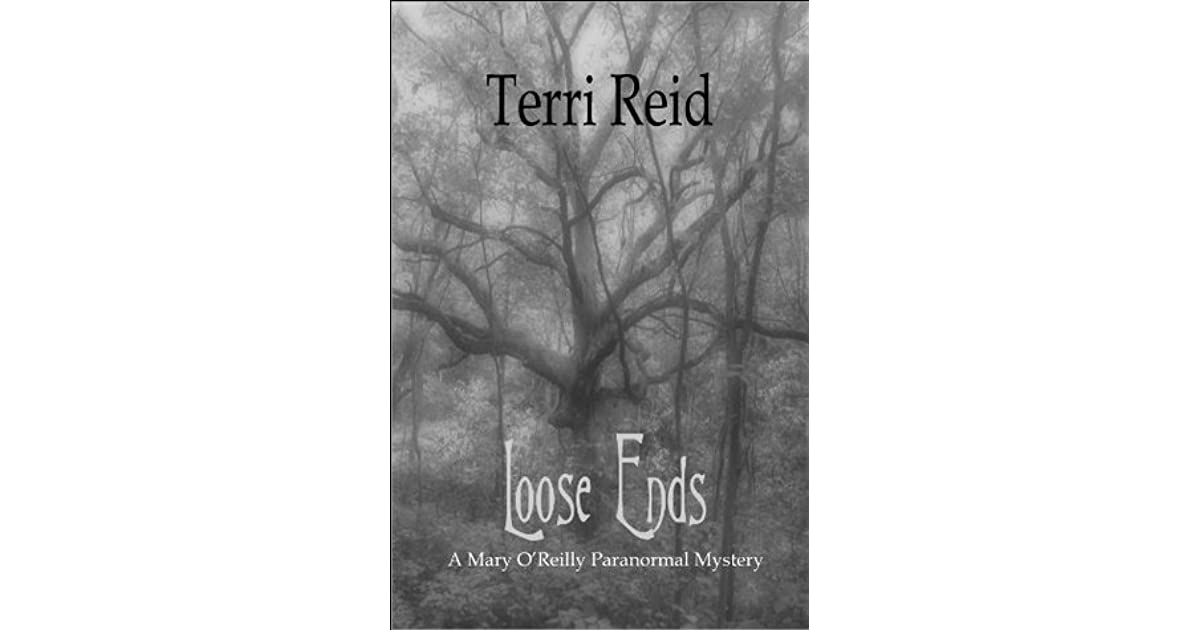 bccb3bd8df90 Loose Ends (Mary O'Reilly Paranormal Mystery #1) by Terri Reid