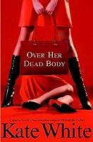 Over Her Dead Body (Bailey Weggins Mystery, #4)