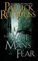 The Wise Man's Fear (The Kingkiller Chronicle, #2)