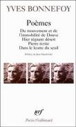Poèmes: Du mouvement et de l'immobilite de Douve; Hier régnant désert; Pierre écrite, Dans le leurre du seuil