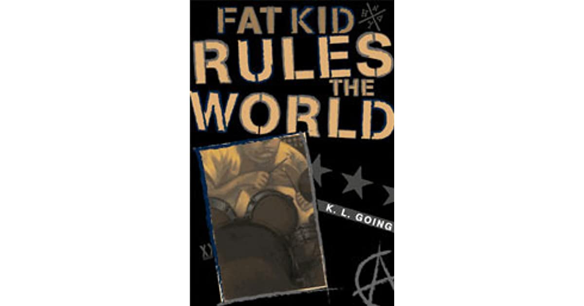 Fat Kid Rules The World By K L Going