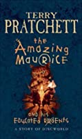 The Amazing Maurice & His Educated Rodents (Discworld, #28)