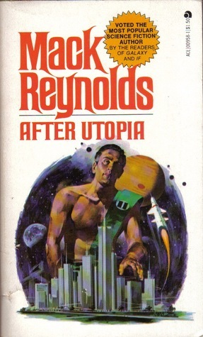 Mack Reynolds - After Utopia